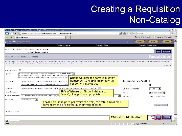 Creating a Requisition Non-Catalog Quantity: Enter the correct quantity. Remember to keep in mind