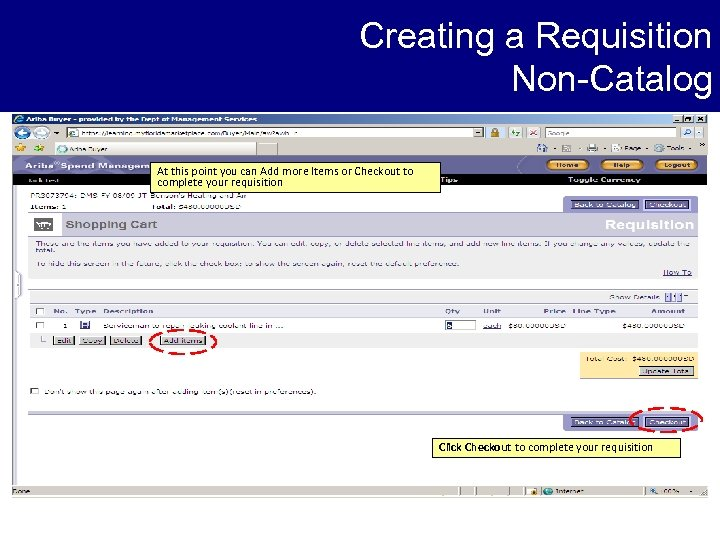 Creating a Requisition Non-Catalog At this point you can Add more Items or Checkout