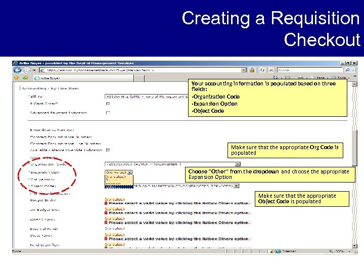 Creating a Requisition Checkout Your accounting information is populated based on three fields: •