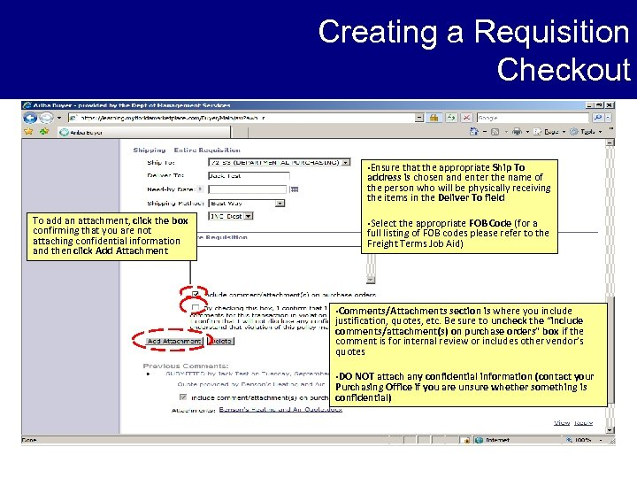Creating a Requisition Checkout • Ensure that the appropriate Ship To address is chosen