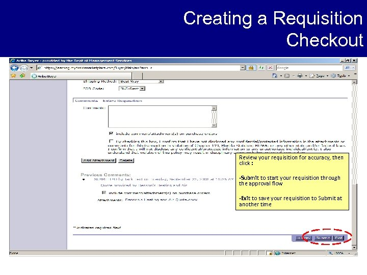 Creating a Requisition Checkout Review your requisition for accuracy, then click : • Submit