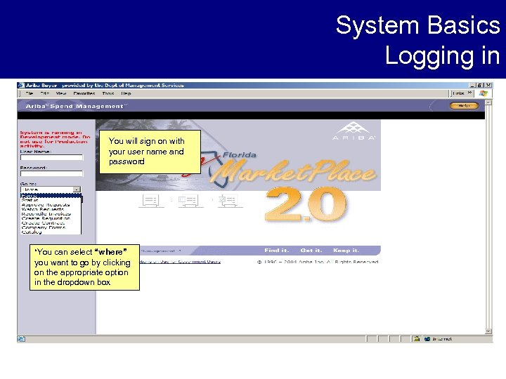 System Basics Logging in You will sign on with your user name and password