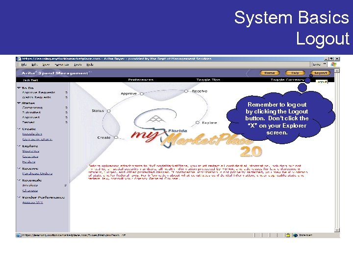 System Basics Logout Remember to log out by clicking the Logout button. Don't click