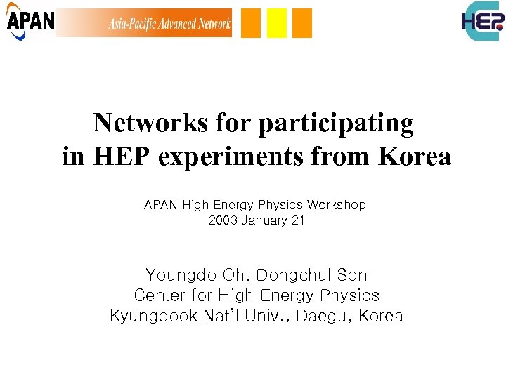 Networks for participating in HEP experiments from Korea APAN High Energy Physics Workshop 2003