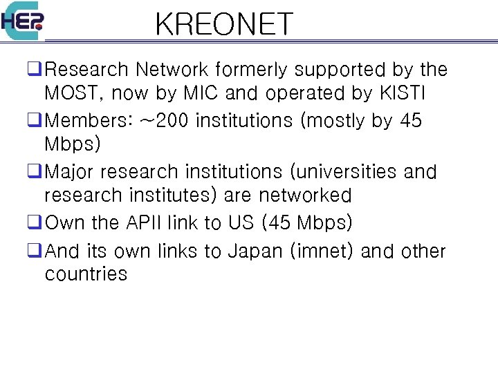 KREONET q Research Network formerly supported by the MOST, now by MIC and operated