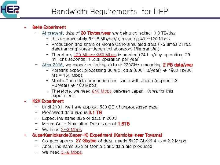 Bandwidth Requirements for HEP • • • Belle Experiment – At present, data of