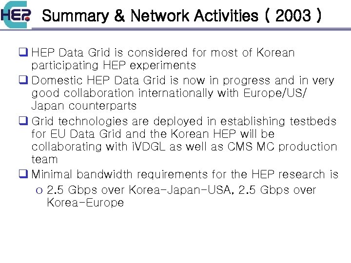 Summary & Network Activities ( 2003 ) q HEP Data Grid is considered for