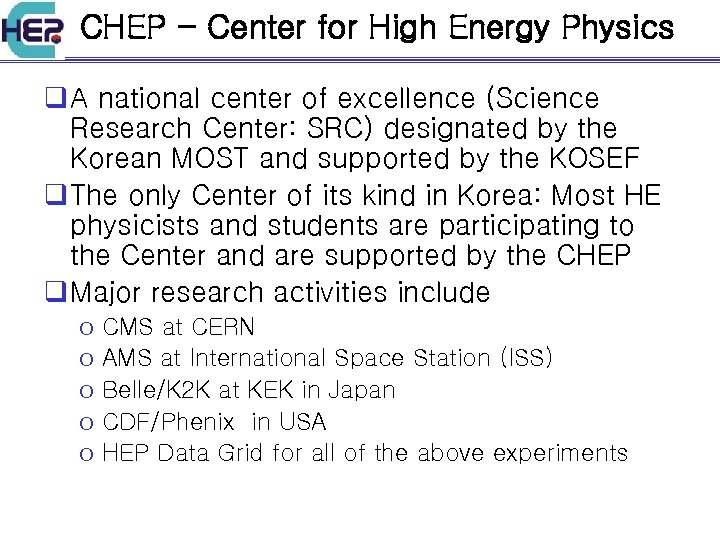 CHEP - Center for High Energy Physics q A national center of excellence (Science