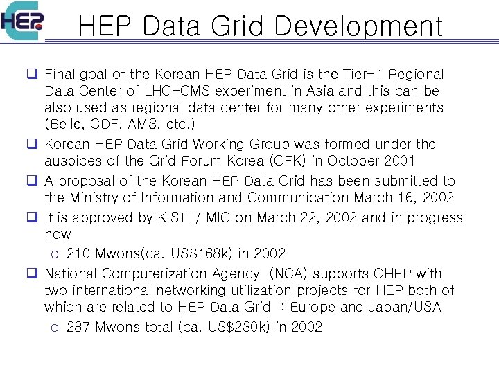 HEP Data Grid Development q Final goal of the Korean HEP Data Grid is