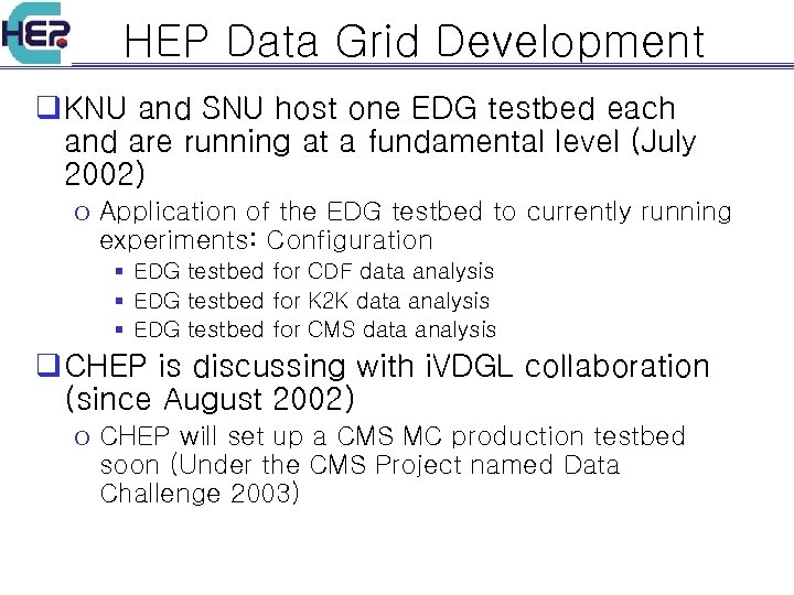 HEP Data Grid Development q KNU and SNU host one EDG testbed each and