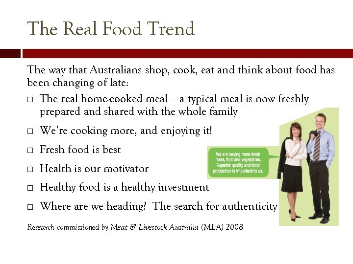The Real Food Trend The way that Australians shop, cook, eat and think about