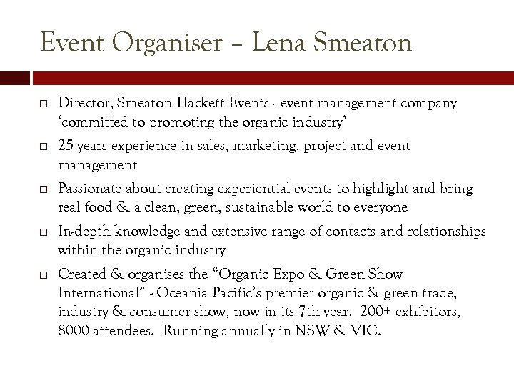 Event Organiser – Lena Smeaton Director, Smeaton Hackett Events - event management company 'committed