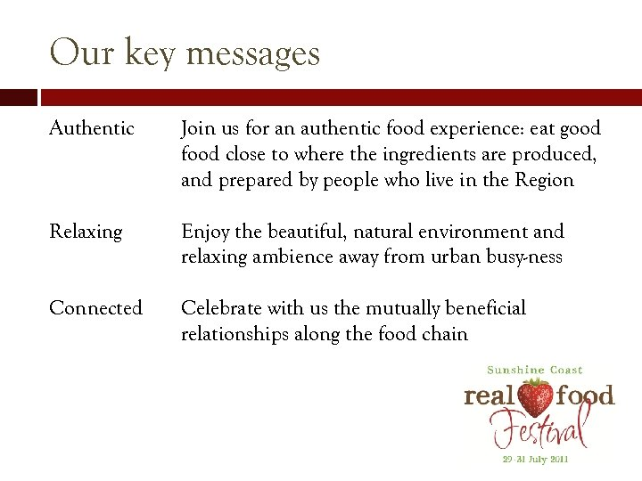 Our key messages Authentic Join us for an authentic food experience: eat good food