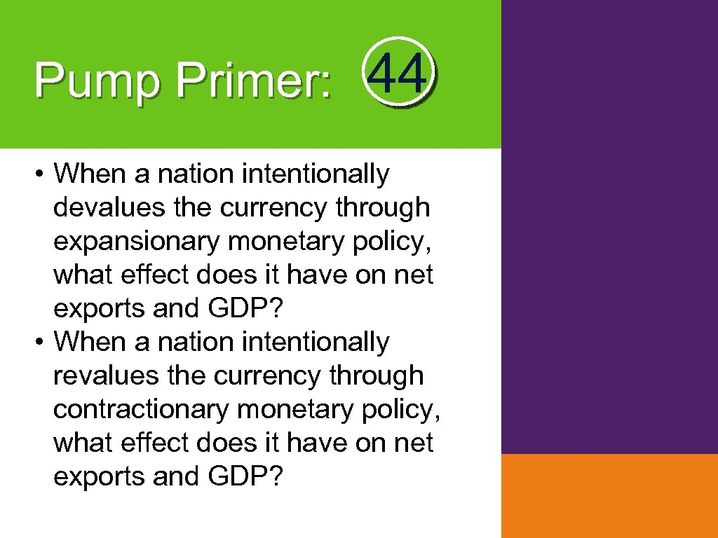 Pump Primer: 44 • When a nation intentionally devalues the currency through expansionary monetary