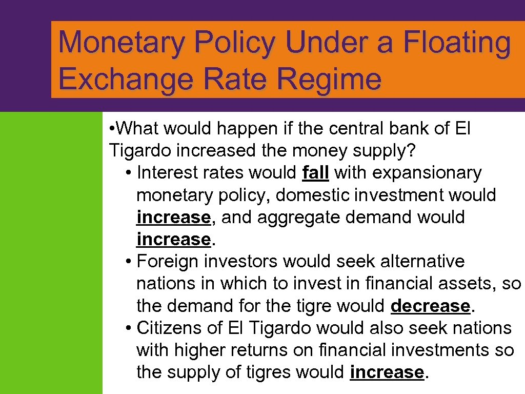 Monetary Policy Under a Floating Exchange Rate Regime • What would happen if