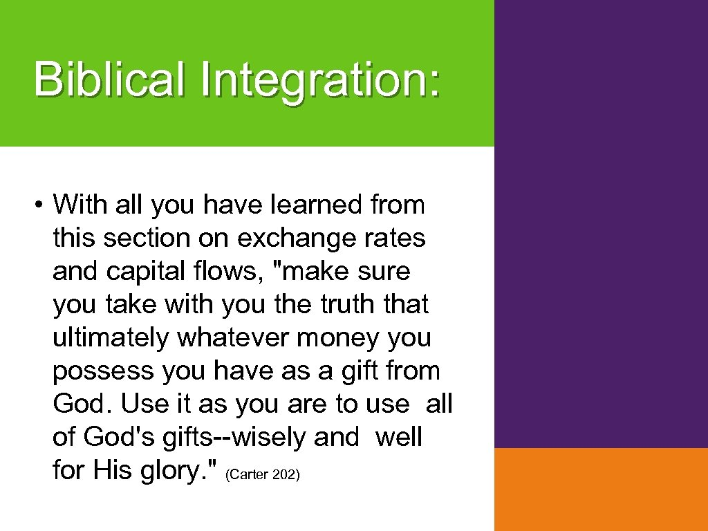 Biblical Integration: • With all you have learned from this section on exchange rates