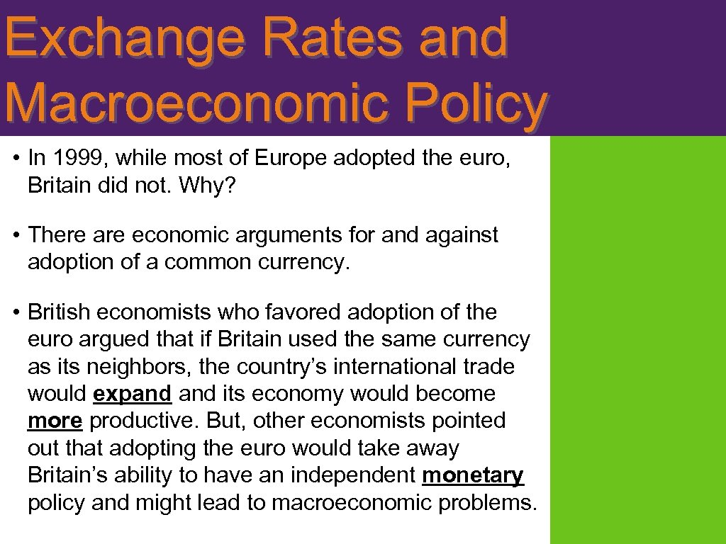 Exchange Rates and Macroeconomic Policy • In 1999, while most of Europe adopted the