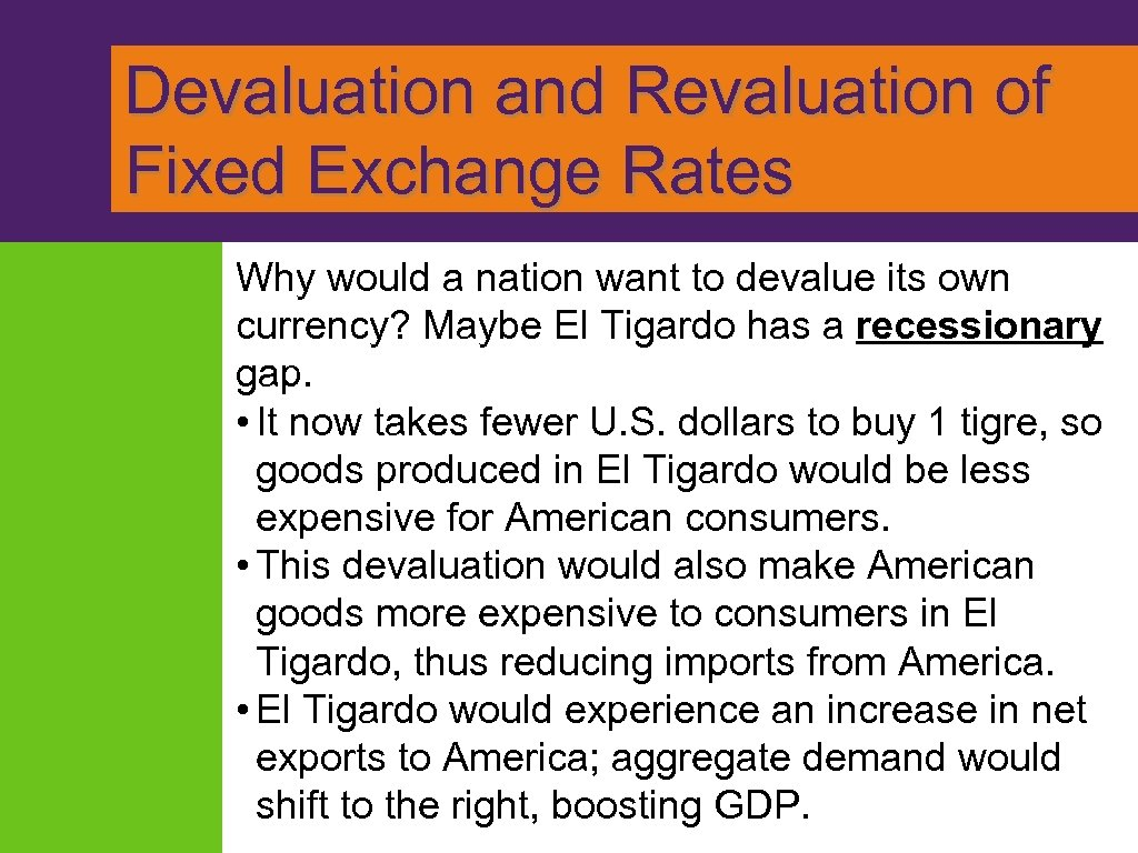 Devaluation and Revaluation of Fixed Exchange Rates Why would a nation want to