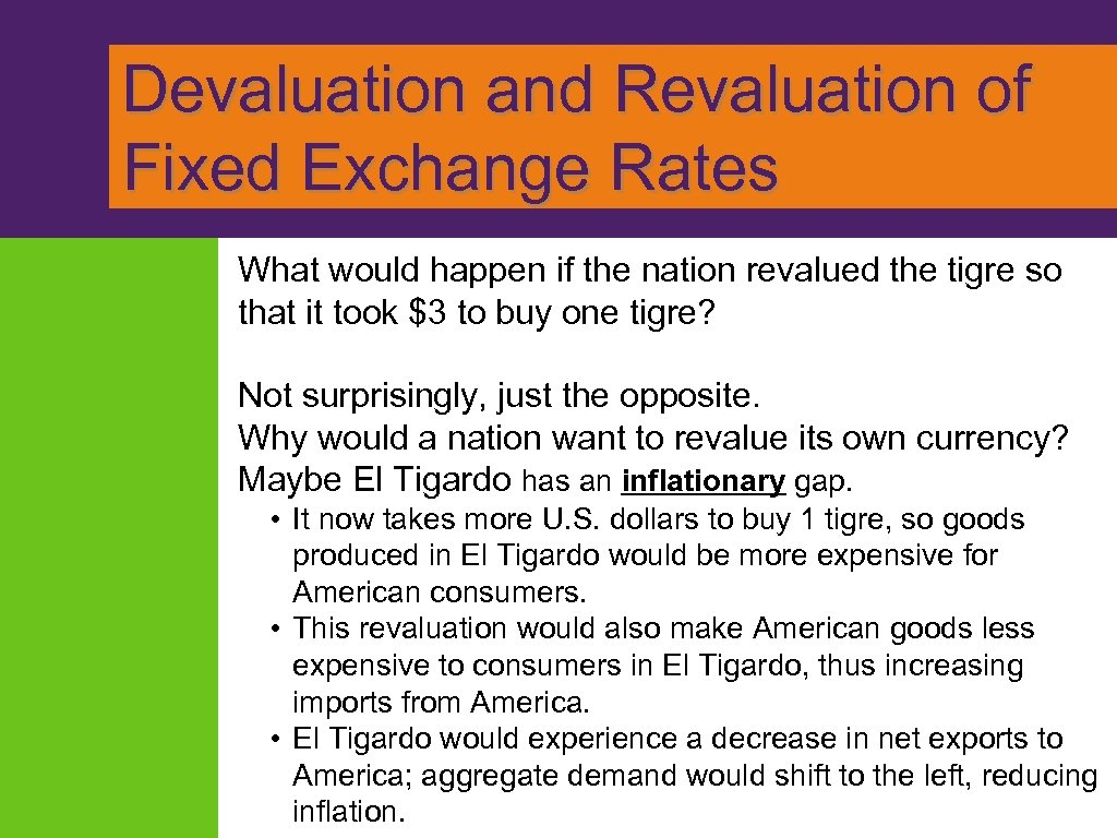 Devaluation and Revaluation of Fixed Exchange Rates What would happen if the nation