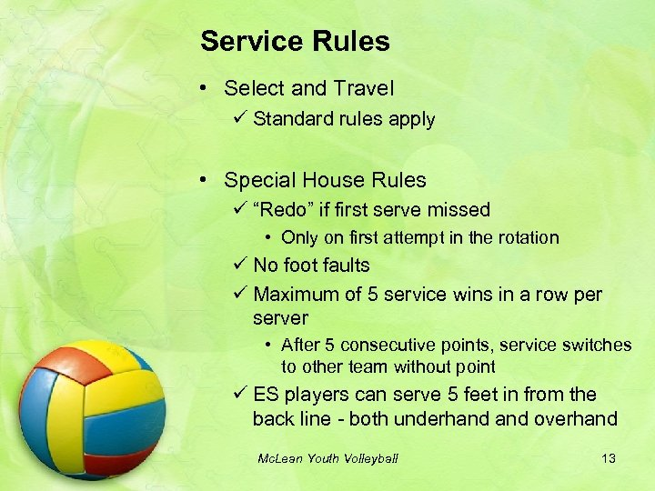 Service Rules • Select and Travel ü Standard rules apply • Special House Rules