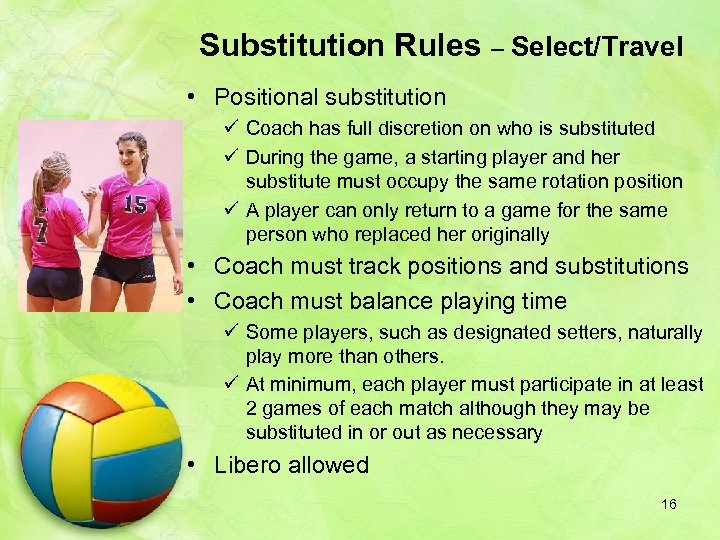 Substitution Rules – Select/Travel • Positional substitution ü Coach has full discretion on who