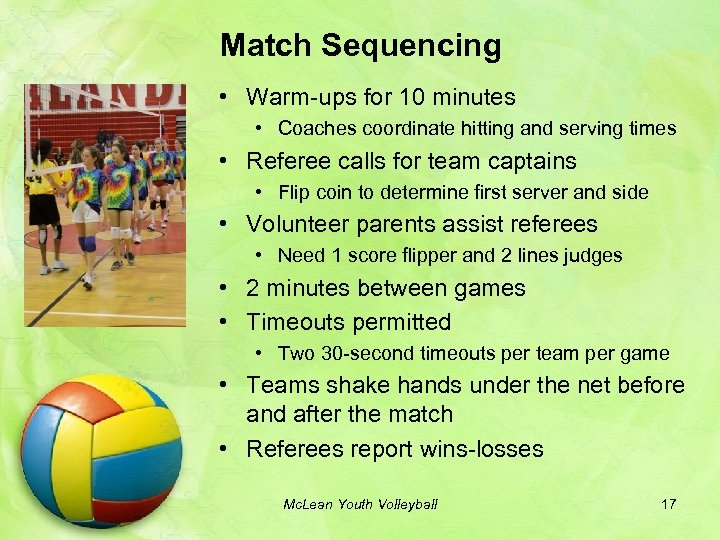 Match Sequencing • Warm-ups for 10 minutes • Coaches coordinate hitting and serving times