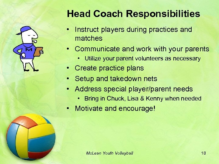 Head Coach Responsibilities • Instruct players during practices and matches • Communicate and work