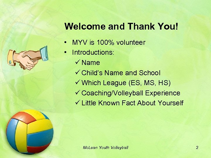 Welcome and Thank You! • MYV is 100% volunteer • Introductions: ü Name ü