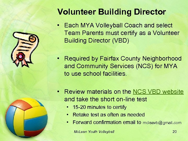Volunteer Building Director • Each MYA Volleyball Coach and select Team Parents must certify