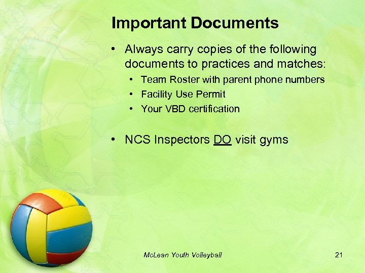 Important Documents • Always carry copies of the following documents to practices and matches: