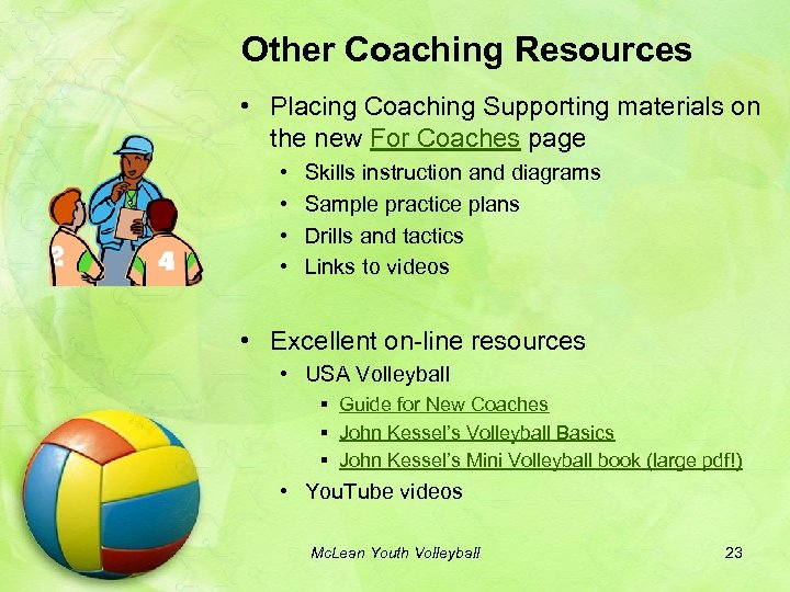 Other Coaching Resources • Placing Coaching Supporting materials on the new For Coaches page