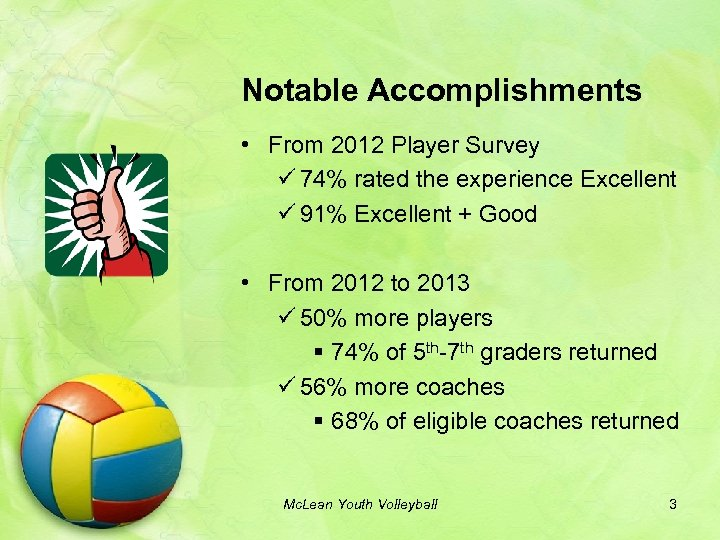 Notable Accomplishments • From 2012 Player Survey ü 74% rated the experience Excellent ü