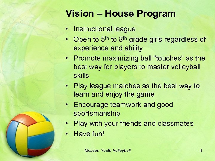 Vision – House Program • Instructional league • Open to 5 th to 8