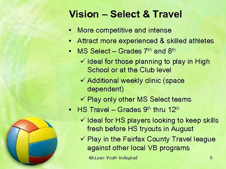 Vision – Select & Travel • More competitive and intense • Attract more experienced