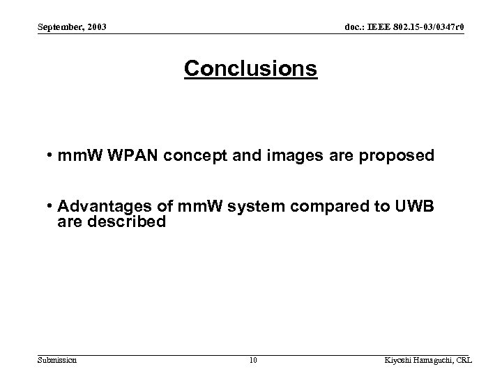 September, 2003 doc. : IEEE 802. 15 -03/0347 r 0 Conclusions • mm. W