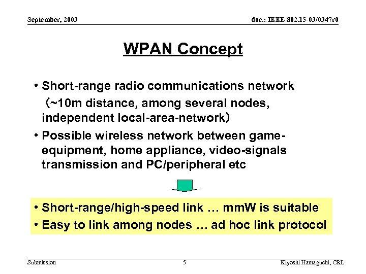 September, 2003 doc. : IEEE 802. 15 -03/0347 r 0 WPAN Concept • Short-range