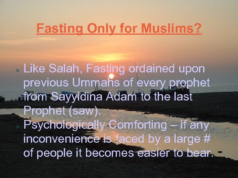 Fasting Only for Muslims? Like Salah, Fasting ordained upon previous Ummahs of every prophet