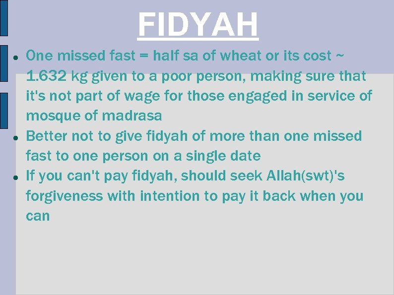FIDYAH One missed fast = half sa of wheat or its cost ~ 1.