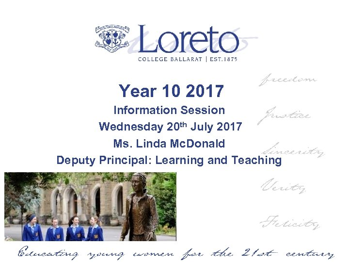 Year 10 2017 Information Session Wednesday 20 th July 2017 Ms. Linda Mc. Donald