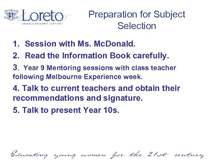 Preparation for Subject Selection 1. Session with Ms. Mc. Donald. 2. Read the Information