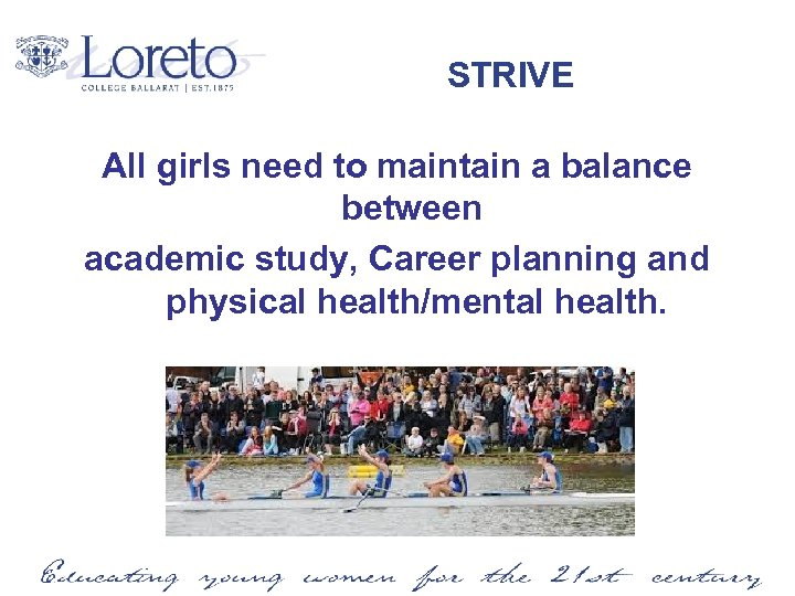 STRIVE All girls need to maintain a balance between academic study, Career planning and