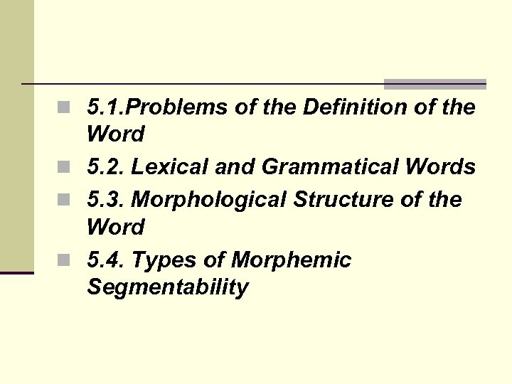 n 5. 1. Problems of the Definition of the Word n 5. 2. Lexical