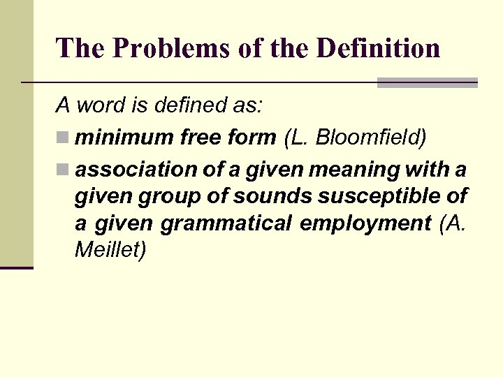 The Problems of the Definition A word is defined as: n minimum free form