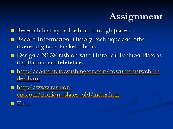 Assignment n n n Research history of Fashion through plates. Record Information, History, technique