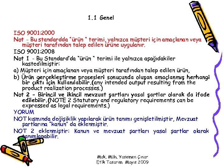 """1. 1 Genel ISO 9001: 2000 Not - Bu standardda """"ürün """" terimi, yalnızca"""