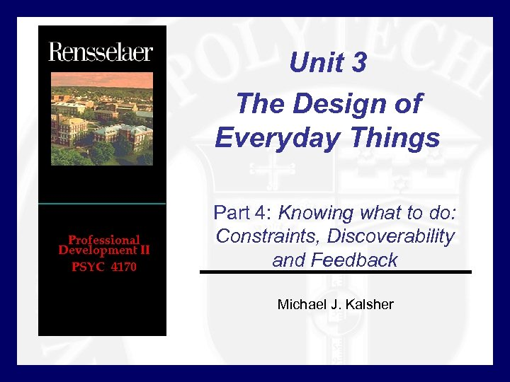 Unit 3 The Design of Everyday Things Professional Development II PSYC 4170 Part 4: