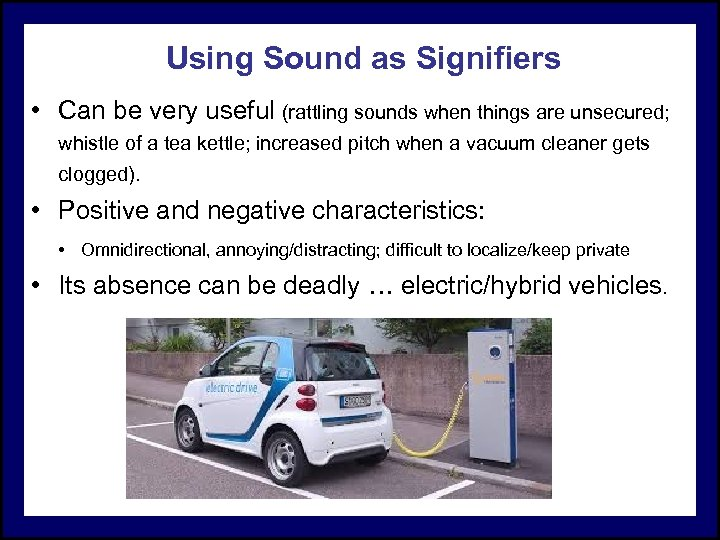 Using Sound as Signifiers • Can be very useful (rattling sounds when things are