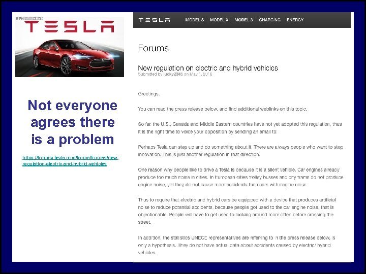 Not everyone agrees there is a problem https: //forums. tesla. com/forums/newregulation-electric-and-hybrid-vehicles