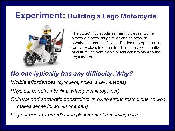 Experiment: Building a Lego Motorcycle The LEGO motorcycle set has 15 pieces. Some pieces