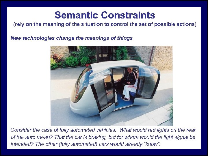 Semantic Constraints (rely on the meaning of the situation to control the set of